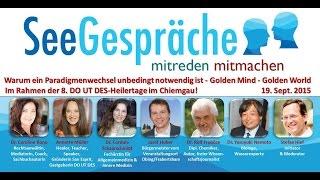 Seegespräche-Talk - Golden Mind-Golden World - Warum ein Paradigmenwechsel unbedingt notwendig ist!
