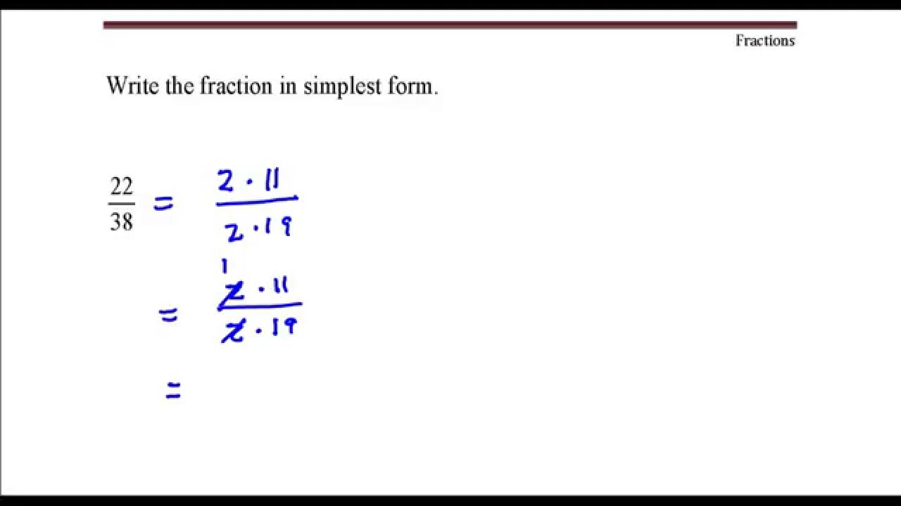 Write the fraction in simplest form. 22 divided by 38 - Youtube ...