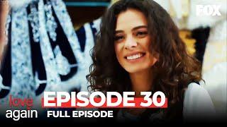 Love Again Episode 30 (Full Episode)
