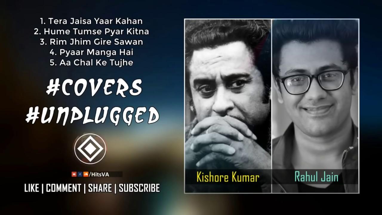 Best of KISHORE KUMAR Songs   Best Hindi Bollywood YouTube Unplugged Cover  Songs  Rahul Jain