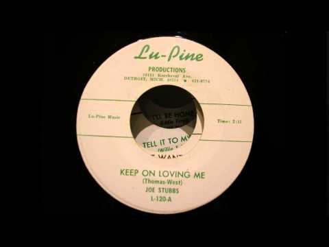joe stubbs keep on loving me lu-pine