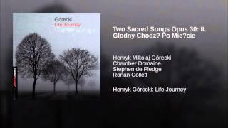 Two Sacred Songs Opus 30: II. Glodny Chodz? Po Mie?cie
