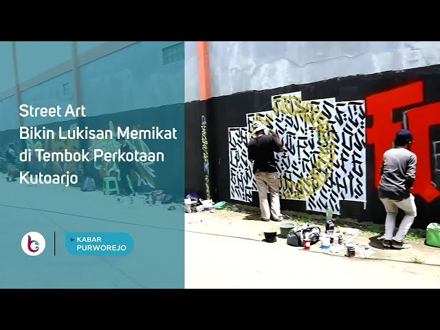 Street Art Bikin Lukisan Memikat di Tembok Perkotaan Kutoarjo