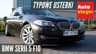 BMW Serii 5 F10 - typowe usterki