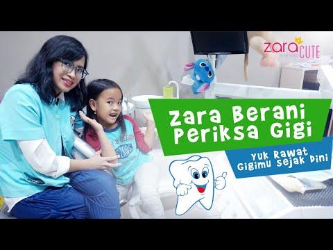 Zara Berani ke Dokter Gigi   Yuk Periksa dan Rawat Gigi sejak usia Dini   Part 1