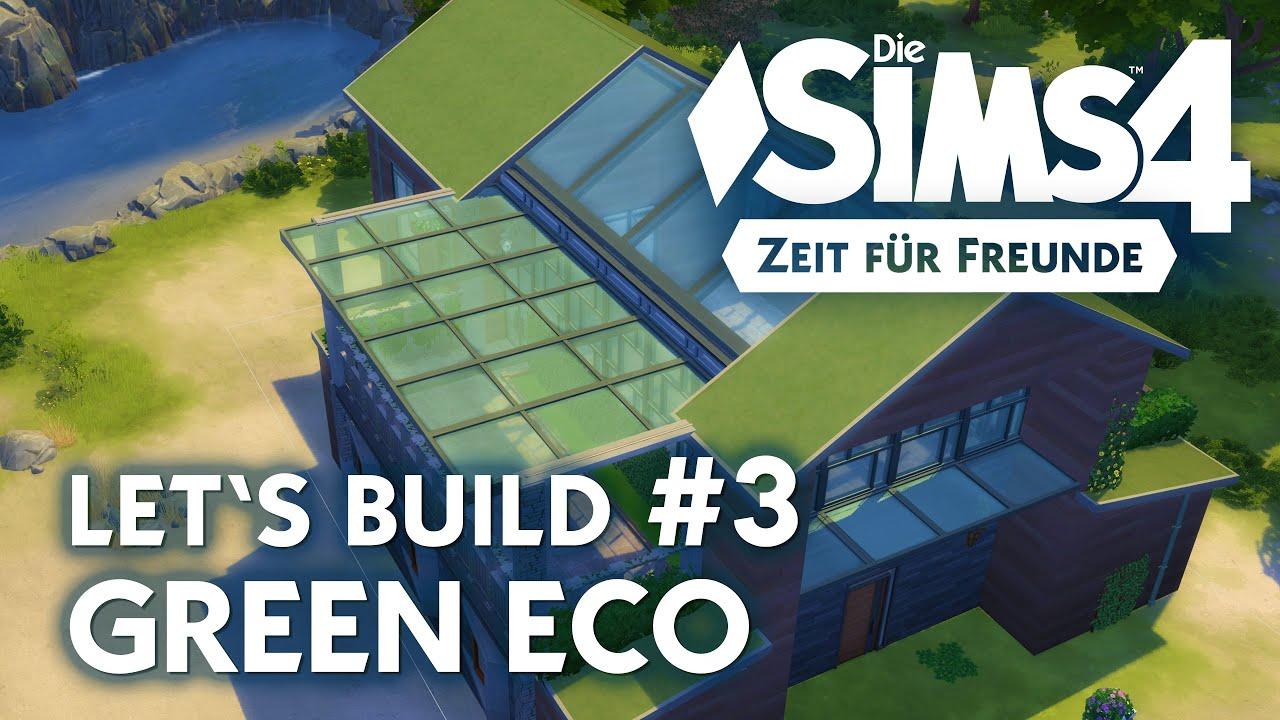 Die sims 4 let 39 s build green eco 3 haus bauen zeit for Sims 4 dach bauen