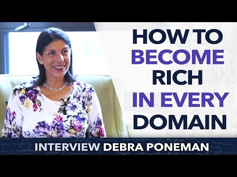 How to become rich in every domain ? - Debra Poneman