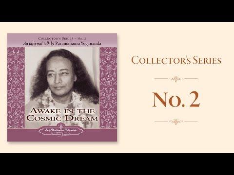 Paramahansa Yogananda: Awake in the Cosmic Dream - Collector's Series No. 2