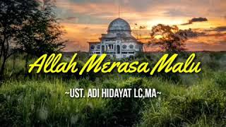Download ALLAH MERASA MALU - UST.ADI HIDAYAT LC,MA|ceramah 1 menit|ceramah singkat|kajian singkat|kultum|