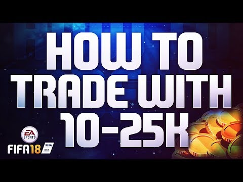 FIFA 18 TRADING GUIDE! - HOW TO TRADE WITH 10k - 25k COINS!! ( Silver Trading Methods & Sniping!! )