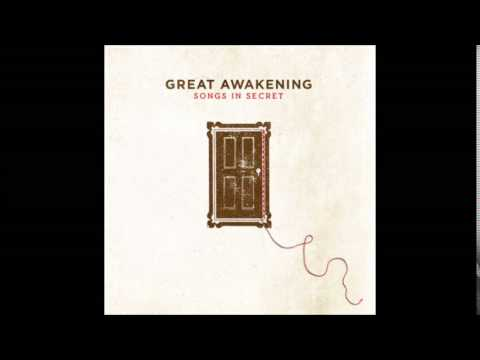 Great Awakening - Songs In Secret - Explore