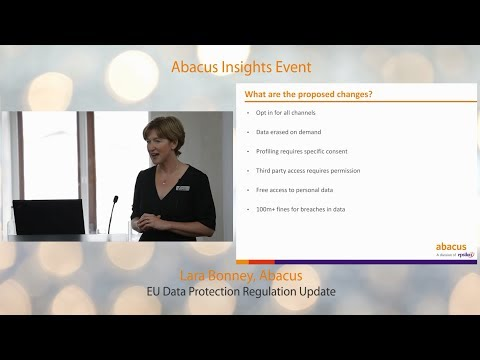 EU Data Protection Legislation Update (Lara Bonney, Abacus)