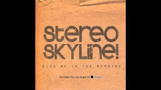 Stereo Skyline - Kiss Me In The Morning [Audio]