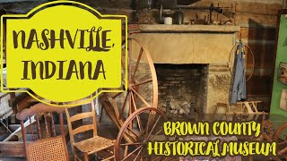 Nashville, Indiana - Brown County Historical Museum
