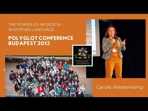 """Polyglot Conference Budapest 2013 - Carole Westerkamp """"The Power of Words in Whatever Language"""""""