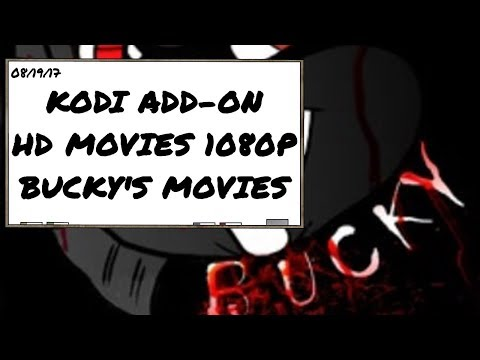 NEW KODI ADDON FOR HD MOVIES 1080P! ONE CLICK PLAY! BUCKYS MOVIES AUGUST 2017!