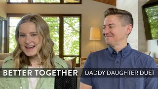Better Together (originally by Jack Johnson) - Mat and Savanna Shaw - Daddy Daughter Duet