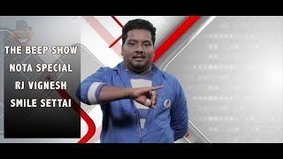 NOTA Special | The Beep Show by RJ Vignesh | Season1-BS#14  | Smile Settai