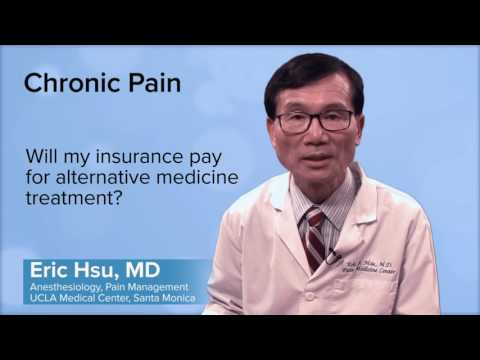 Will My Insurance Pay For Alternative Medicine Treatment? - Eric S.Z. Hsu, MD | UCLA Pain Center