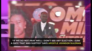 I See the Date for 2019 General Election in Nigeria Shifted - Apostle Suleman Speaks