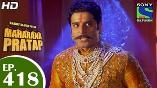 Bharat Ka Veer Putra Maharana Pratap - महाराणा प्रताप - Episode 418 - 18th May 2015