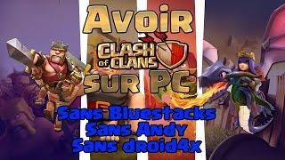 [TUTO] Avoir Clash of Clans sur PC sans Bluesatcks, Andy et droid4x FR 2017