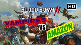 Vampires Vs Amazon - Blood Bowl 2 Legendary Edition