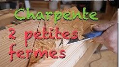 CHARPENTE : 2 PETITES FERMES