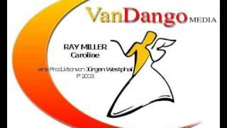 RAY MILLER ----Caroline