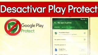 Desactivar Play Protect: ¿Qué es y para qué sirve?