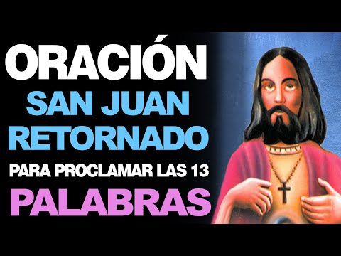 🙏 Las 13 PALABRAS de San Juan Retornado 🙇