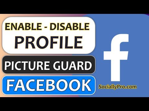 How To Enable And Disable Facebook Profile Picture Guard