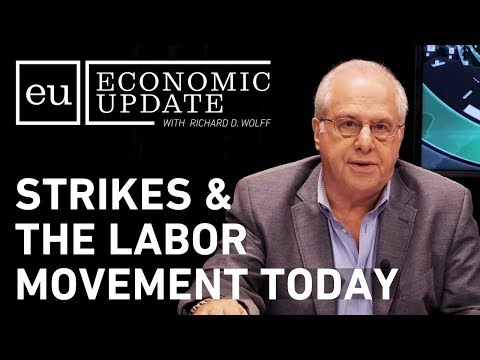 Economic Update: Strikes and the Labor Movement Today