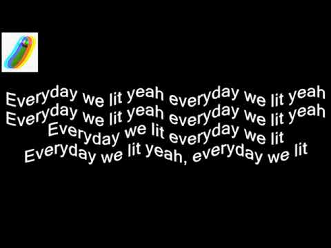 Every Day We Lit - Lyrics!