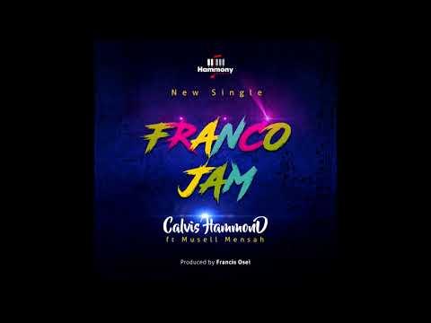 FRANCOJAM -Calvis Hammond Ft. Musell Mensah