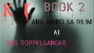 Ang Anino sa Dilim at ang doppelganger | Kwentong Takutan Book 2 | Tagalog Horror Story