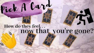Pick A Card | How Do They Feel Now That You're Gone?