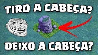 TIRO A CABEÇA OU DEIXO A CABEÇA??? VILA DO CONSTRUTOR, CLASH OF CLANS.