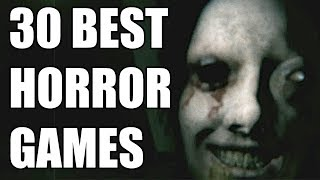 30 Best Horror Games You ABSOLUTELY NEED TO PLAY