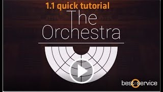 Best Service - The Orchestra 1.1- Tutorial - Quick Tips