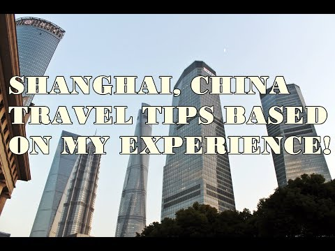 Shanghai, China Travel Tips Based on My Experience (TAGALOG)