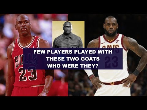 NBA Teammates With Both Michael Jordan And LeBron James: One Shares His Story
