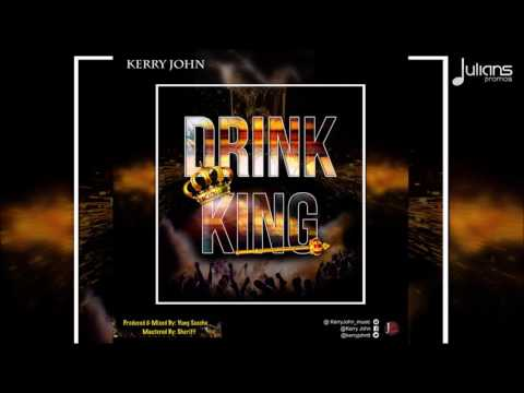 "Kerry John - Drink King ""2017 Soca"" (Trinidad)"