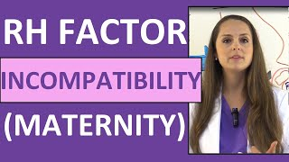 Rh Incompatibility in Pregnancy Nursing NCLEX Management | Rhogam Shot Maternity Review