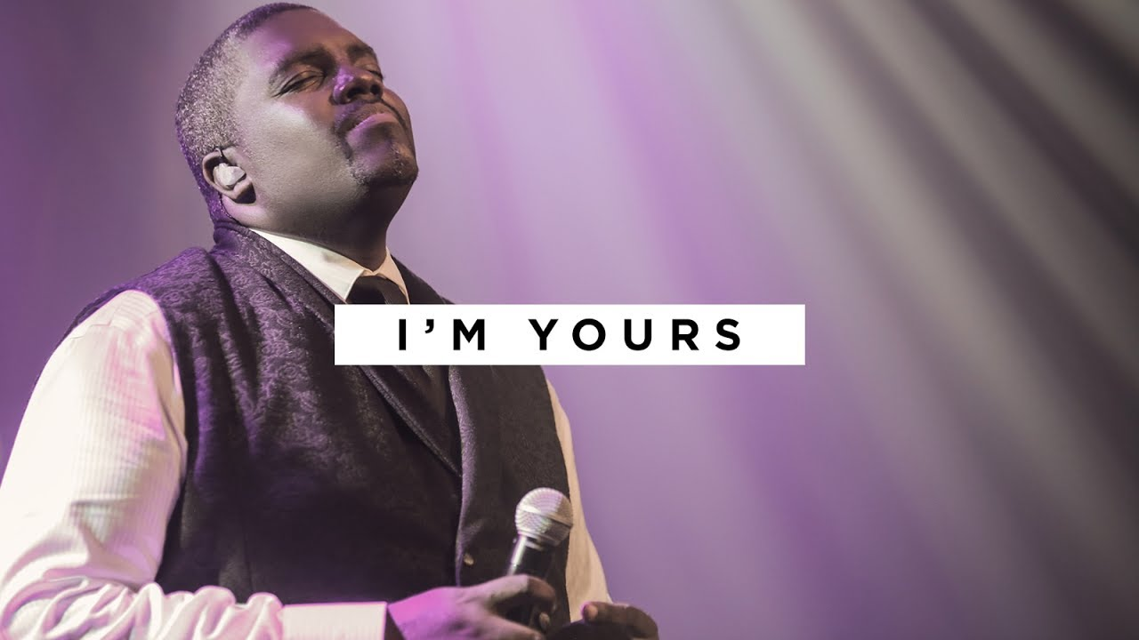 william-mcdowell-im-yours-official-video-william-mcdowell-music
