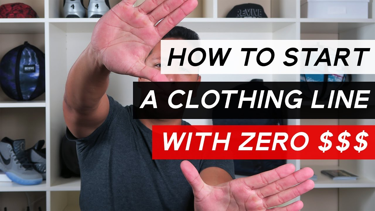 How To Start A Clothing Line With No Money For Products Youtube