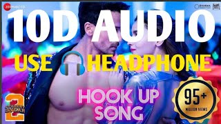 The Hook Up Song 10D Audio Song | Student of the Year 2 Songs