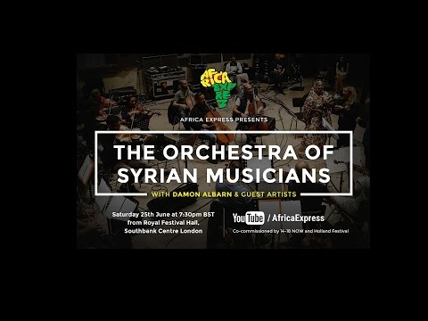 AFRICA EXPRESS PRESENTS...  THE ORCHESTRA OF SYRIAN MUSICIANS  WITH DAMON ALBARN AND GUESTS