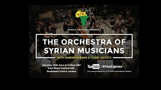 africa express presents the orchestra of syrian musicians with damon albarn and guests