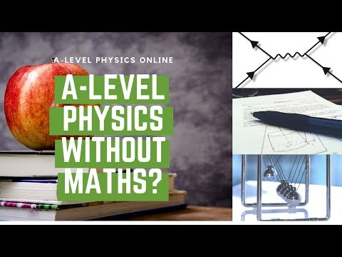 Can you do A-Level physics WITHOUT A-Level maths? | with